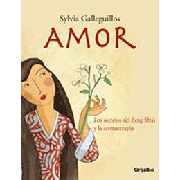 Amor  - Los Secretos Del Feng Shui Y La Aromaterapia-