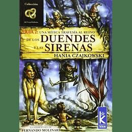 Una Mitica Travesia Al Reino De Los Duendes Y Las Sirenas