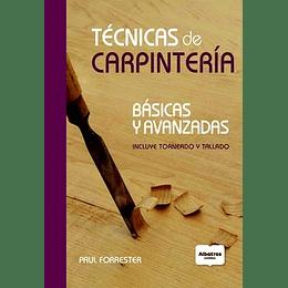 Tecnicas De Carpinteria Basicas Y Avanzadas