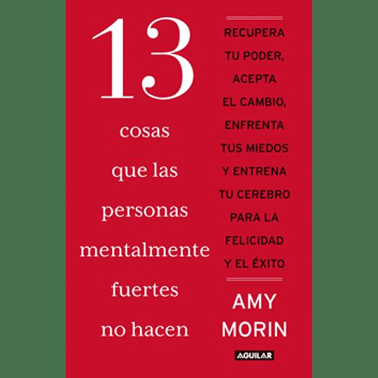 13 Cosas Que Las Personas Mentalmente Fuertes No Hacen