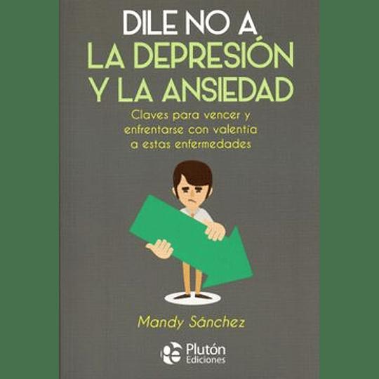 Dile No A La Depresion Y La Ansiedad