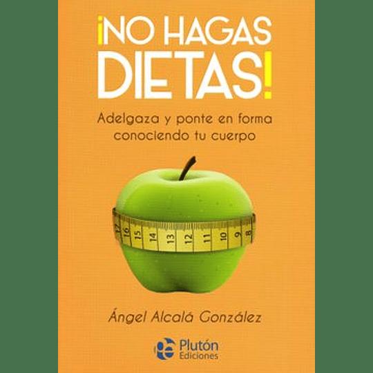 No Hagas Dietas