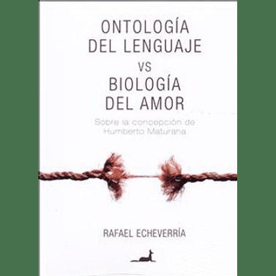 Ontologia Del Lenguaje Vs Biologia Del Amor