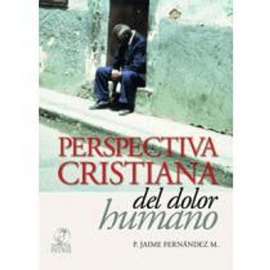 Perspectiva Cristiana Del Dolor Humano