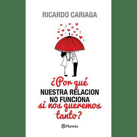 Por Que Nuestra Relacion No Funciona Si Nos Queremos Tanto