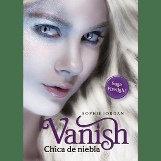 Vanish Chica De Niebla - Saga Firelight