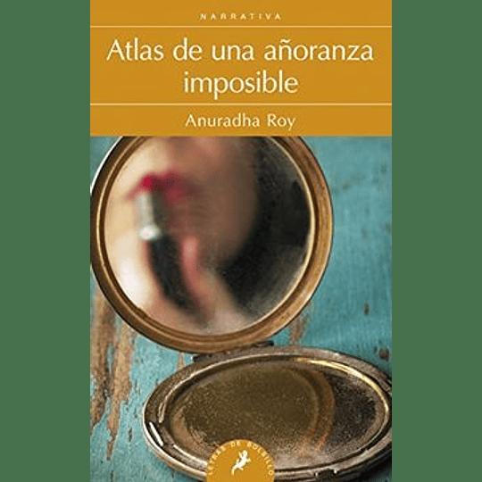 Atlas De Una Añoranza Imposible