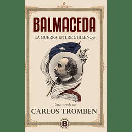 Balmaceda La Guerra Entre Chilenos