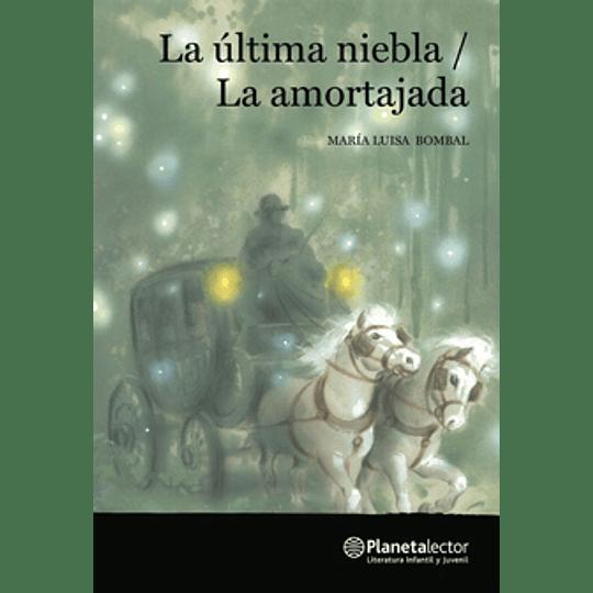 La Ultima Niebla/ La Amortajada
