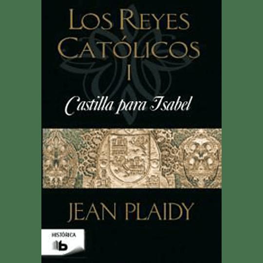 Castilla Para Isabel  Los Reyes Catolicos 1