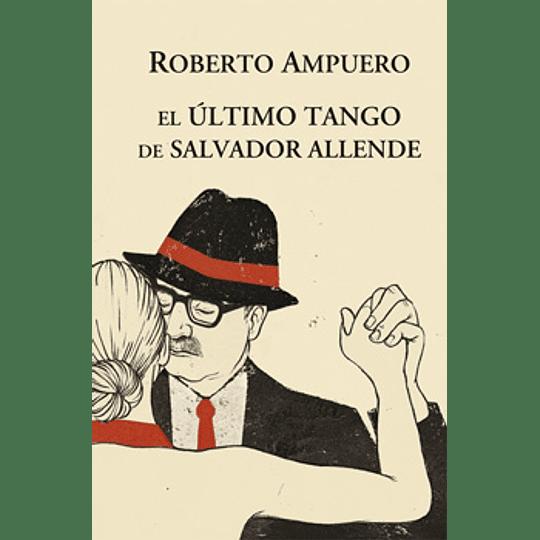 Ultimo Tango De Salvador Allende