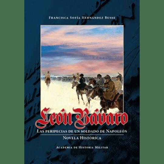 Leon Bavaro - Las Peripecias De Un Soldado De Napoleon