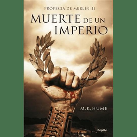 Muerte De Un Imperio Profecia De Merlin Ii