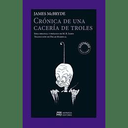 Cronica De Una Caceria De Troles