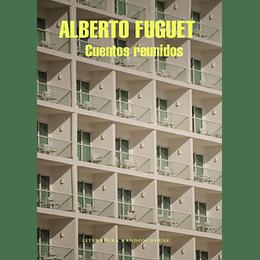 Cuentos Reunidos Alberto Fuguet