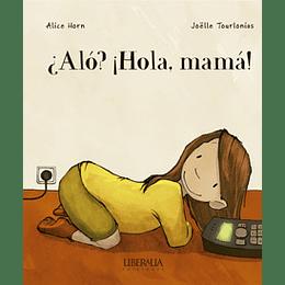 ¿Alo? ¡Hola, Mama!