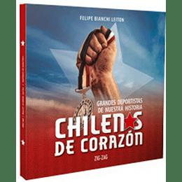 Chilenos De Corazon. Grandes Deportistas De Nuestra Historia