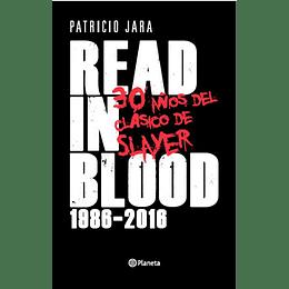 Read In Blood, 30 Alos Del Clasico De Slayer