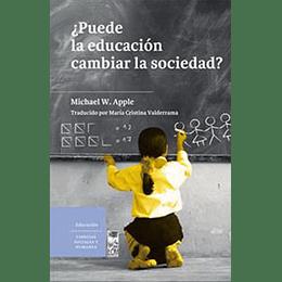 ¿Puede La Educacion Cambiar La Sociedad?