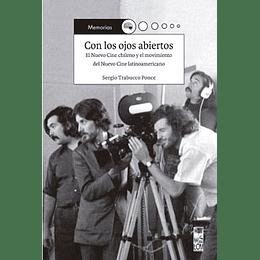 Con Los Ojos Abiertos - El Nuevo Cine Chileno Y El Movimiento Del Nuevo Cine Latinoamericano