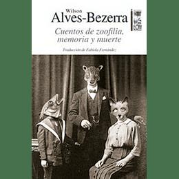 Cuentos De Zoofilia, Memoria Y Muerte