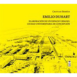 Emilio Duhart - Elaboracion De Un Espacio Urbano. Ciudad Universitaria De Concepcion