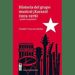 Historia Del Grupo Musical Karaxu 1974-1978 Perder La Paciencia