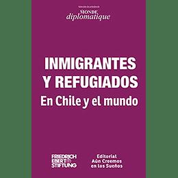 Inmigrantes Y Reugiados-En Chile Y El Mundo