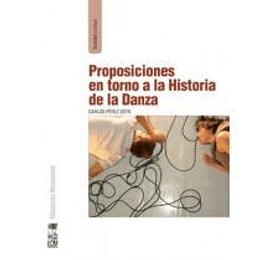 Proposiciones En Torno A La Historia De La Danza
