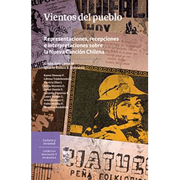 Vientos Del Pueblo - Representaciones Recepciones Y Interpretaciones Sobre La Nueva Cancion Chilena