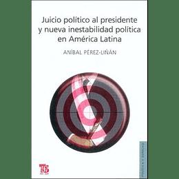 Juicio Politico Al Presidente Y Nueva Inestabilidad Politica En America Latina
