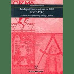 Arquitectura Moderna En Chile (1907-1942), La