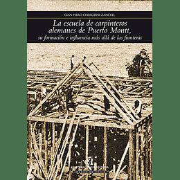 La Escuela De Carpinteros Alemanes De Puerto Montt