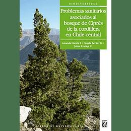 Problemas Sanitarios Asociados Al Bosque Cipres De La Cordillera