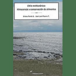 Chile Prehispanico: Almacenaje Y Conservacion De Alimentos