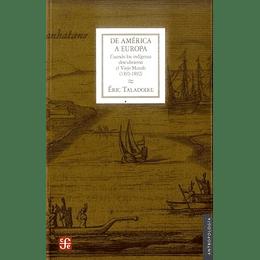 De America A Europa - Cuando Los Indigenas Descubrieron El Viejo Mundo