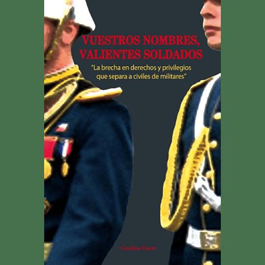 Vuestros Nombres Valientes Soldados: Brecha En Derechos Y Privilegios