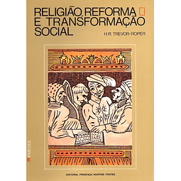 RELIGIÃO, REFORMA E TRANSFORMAÇÃO SOCIAL.