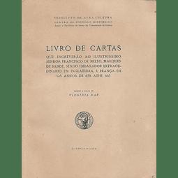 LIVRO DE CARTAS que Escreverão ao Ilustrissimo Senhor Francisco de Mello, Marques de Sande