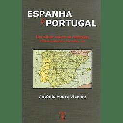 ESPANHA E PORTUGAL. Um olhar sobre as relações peninsulares no século XX.