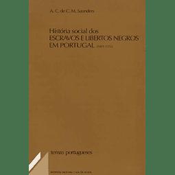 HISTÓRIA SOCIAL DOS ESCRAVOS E LIBERTOS NEGROS EM PORTUGAL