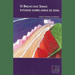 O BRILHO DOS SINAIS: Estudos sobre Jorge de Sena.