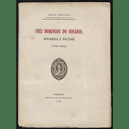 FREI DOMINGOS DO ROSÁRIO, DIPLOMATA E POLÍTICO. (1595-1662).