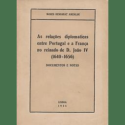 AS RELAÇÕES DIPLOMÁTICAS ENTRE PORTUGAL E A FRANÇA NO REINADO DE D. JOÃO IV (1640-1656).
