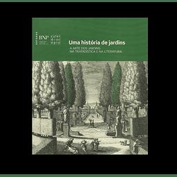 A arte dos jardins na tratadística e na literatura.
