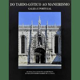 DO TARDO-GÓTICO AO MANEIRISMO: Galiza e Portugal.