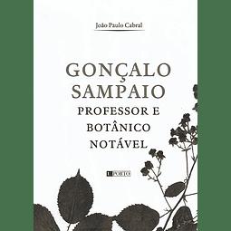 Gonçalo Sampaio: Professor e Botânico Notável
