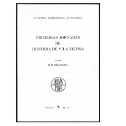 PRIMEIRAS JORNADAS DE HISTÓRIA DE VILA VIÇOSA.