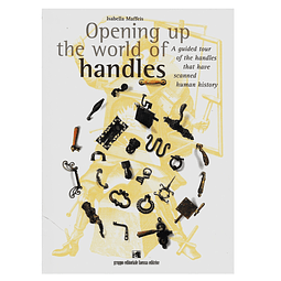 Opening up the world of handles. A guided tour of the handles that have scanned human history.
