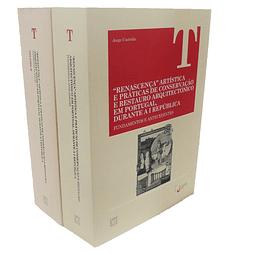 """""""Renascença"""" Artística e práticas de conservação e restauro arquitectónico em Portugal, durante a 1ª República. Vol. I: Fundamentos e antecedentes. Vol. II: Património da Nação"""